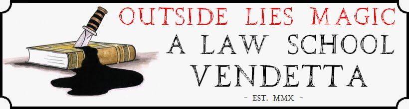 Outside Lies Magic: A Law School Vendetta