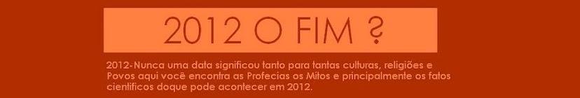 2012 - O Fim?