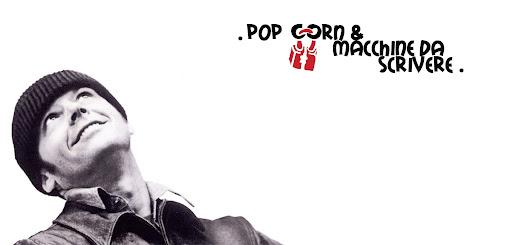 Pop Corn & Macchine da Scrivere