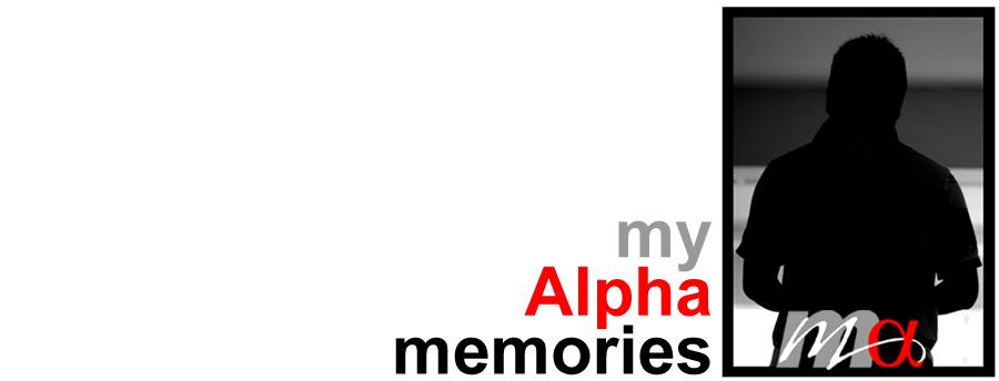 my Alpha Memories