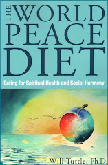 THE WORLD PEACE DIET: EATING FOR SPIRITUAL HEALTH AND SOCIAL HARMONY, by Will Tuttle Ph.D