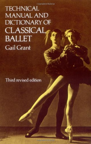 The Technical Manual And Dictionary Of Classical Ballet Manual Guide