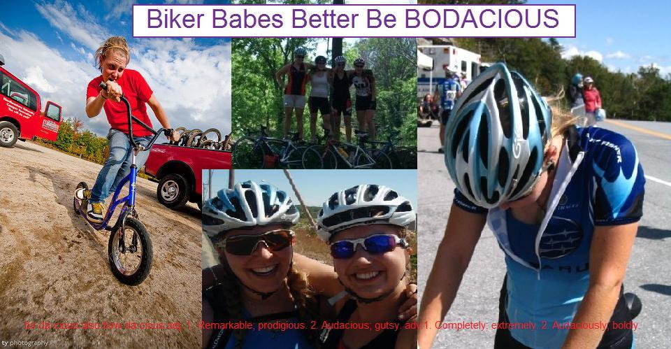 Biker Babes Better be BODACIOUS