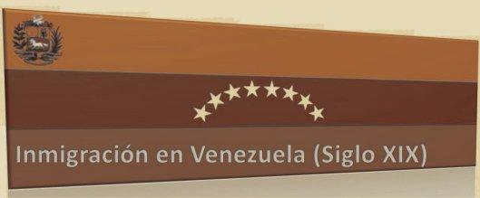 Inmigración en Venezuela  (Siglo XIX)