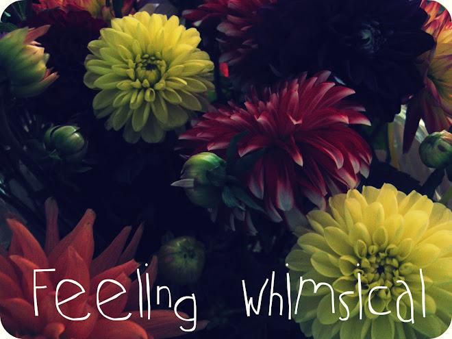 Feeling Whimsical