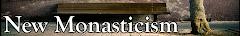 Nuevo Monacato (New Monasticism)