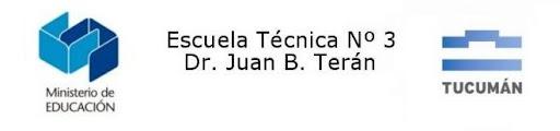 Escuela Técnica Nº 3 Dr. Juan B. Teran