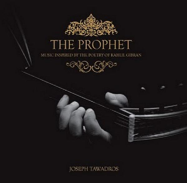 Ce que vous écoutez  là tout de suite - Page 2 Joseph+Tawadros+-+The+Prophet.+Music+Inspired+by+the+Poetry+of+Kahlil+Gibran