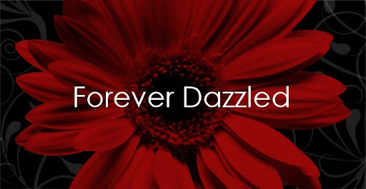 Forever Dazzled