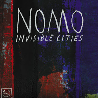 NOMO - Invisible Cities (2009)