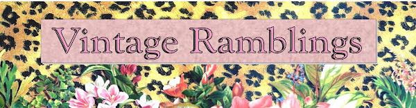 Vintage Ramblings