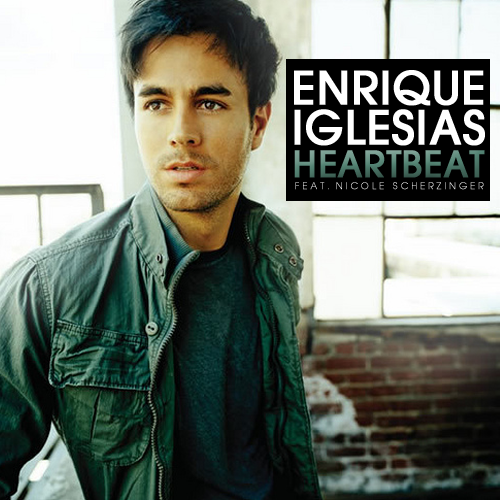 Enrique Iglesias- Heartbeat (feat. Nicole Scherzinger ...