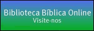 Divulgue a Biblioteca Bíblica Online