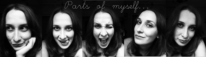 Parts of myself...
