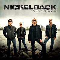 Gotta Be Somebody lyrics performed by Nickelback from Wikipedia