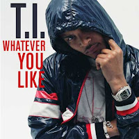 Whatever You Like lyrics mp3 video performed by T.I