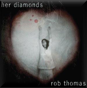 Her Diamonds lyrics and mp3 performed by Rob Thomas - Wikipedia