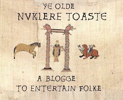 Ye Olde Nuklere Toaste