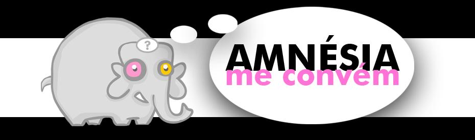 Amnésia Me Convém