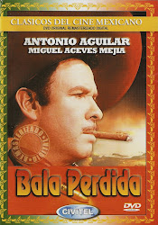 Bala Perdida. Miguel Aceves Mejia.