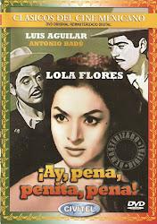 ¡Ay Pena, Penita, Pena! (Lola Flores).