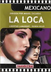 La Loca (Dir. Miguel Zacarias. Con Alma Delia Fuentes).