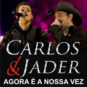 Carlos e Jader  - Agora e a Nossa Vez
