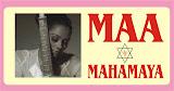 MAA MAHAMAYA