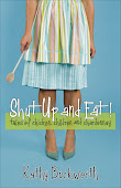 Shut Up and Eat !