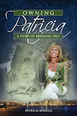 Owning Patricia: A Story of Breaking of Free