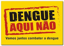 Todos contra a Dengue , o Brasil agradece.