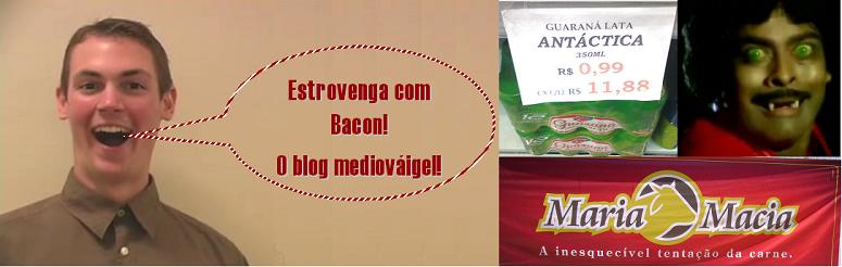 Estrovenga com Bacon! O único blog do universo que não zoa a Preta Gil!