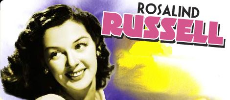 Rosalind Russell: Dazzling Star