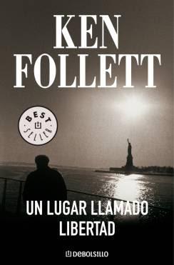 Un Lugar Llamado Libertad por Ken Follett