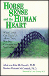 Horse Sense And The Human Heart written by Adele and Marlena McCormick