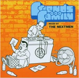 The Nextmen - Friends And Family