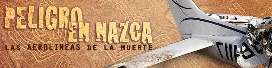 "Peligro en Nazca ""las AERO líneas de la muerte"""