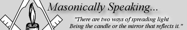 Masonically Speaking. . .