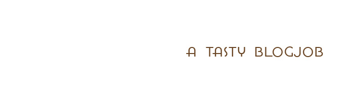 a tasty blogjob