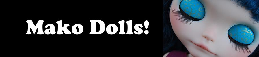 Mako Dolls!