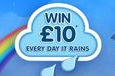 Win £10 every day it rains