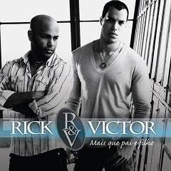 Rick+e+Victor+ +Mais++Que+Pai+e+Filho Rick e Victor Mais Que Pai e Filho