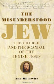 The Misunderstood Jew by Amy Jill-Levine