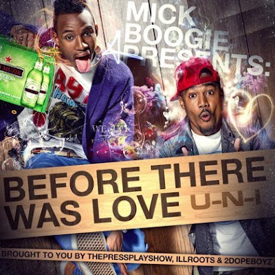 U-N-I Mick Boogie Before There Was Love Mixtape