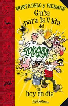 Guía para la vida del ecologista de hoy en día, de Francisco Ibáñez