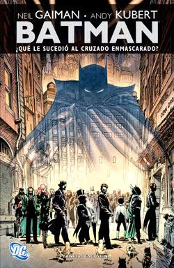 Batman - ¿Qué le sucedió al cruzado enmascarado? - Neil Gaiman - Andy Kubert