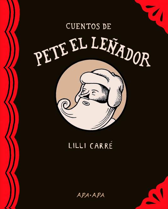 Cuentos de Pete el leñador - Lilli Carré