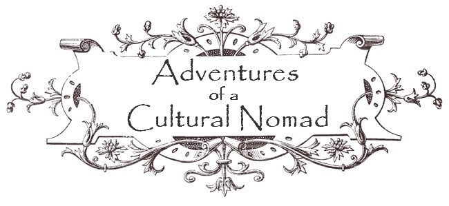 Adventures of a Cultural Nomad