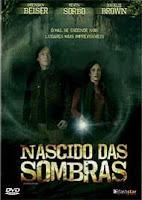 Baixar Filme Nascido Das Sombras - Dual Audio - DVDRip (2007)