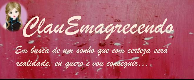 ClauEmagrecendo